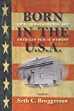 Born in the U.S.A.: Birth, Commemoration, and American Public Memory (Public History in Historical Perspective)