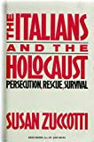 The Italians and the Holocaust, Susan Zuccotti, 046503621X