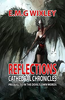 Reflections: Cathedral Chronicles (Cathedral Chronicles: Prequel to In the Devil's Own Words) (English Edition) de [Wixley, E.M.G.]