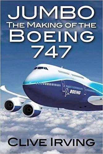Jumbo The Making of the Boeing 747