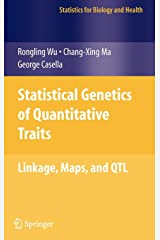 Statistical Genetics of Quantitative Traits: Linkage, Maps and QTL (Statistics for Biology and Health) Hardcover
