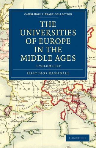 The Universities of Europe in the Middle Ages 2 Volume Set in 3 Paperback Parts (Cambridge Library Collection - History) pdf