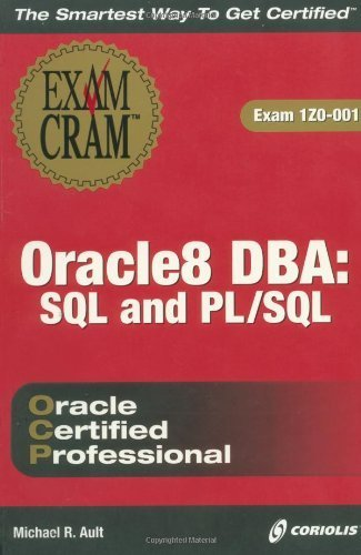 Oracle8 DBA: SQL and PL/SQL Exam Cram (Exam: 1Z0-001) by Michael R. Ault (2000-02-24)