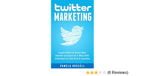 Twitter Marketing Learn How To Grow Your Twitter Account To 1