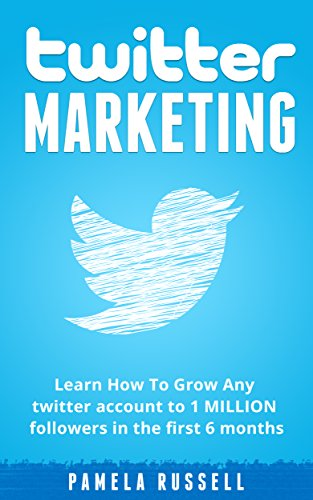 Twitter Marketing: Learn How To Grow Your Twitter account to 1 Million Followers in the first 6 months. (Social Media, Social Media Marketing, Online Business) (English Edition)