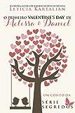 O Primeiro Valentine's Day de Melissa e Daniel (Segredos Livro 2) (Portuguese Edition)