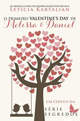 O Primeiro Valentine's Day de Melissa e Daniel (Segredos Livro 2)