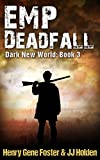 EMP Deadfall (Dark New World, Book 3) - An EMP Survival Story