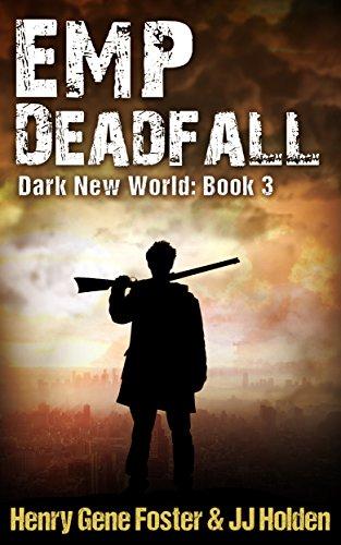 emp-deadfall-dark-new-world-book-3-an-emp-survival-story