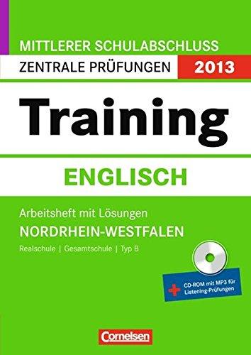 Zentrale Prüfungen 2013: Training Englisch. Mittlerer Schulabschluss Nordrhein-Westfalen. Arbeitsheft mit Lösungen. Inkl. CD-ROM