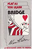 Play As You Learn Bridge, Charles H. Goren, 0385154704