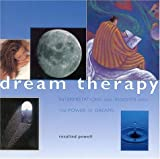 img - for Dream Therapy: How to Unravel Your Dreams and Explore Your Psyche (Guide for Life) by Rosalind Powell (2000-08-01) book / textbook / text book