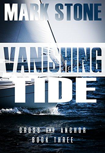 (Vanishing Tide (Cross and Anchor Suspense Series Book 3))