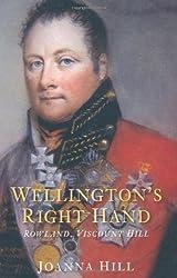 Wellington's Right Hand: Rowland, Viscount Hill