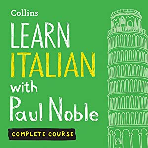 Learn Italian with Paul Noble: Complete Course: Italian Made Easy with Your Personal Language Coach Hörbuch