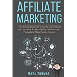 Affiliate Marketing: The Ultimate Beginners Guide to Learn How to start an onlin (affiliate marketing for beginners...