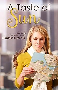 A Taste of Sun by [Moore, Heather B.]