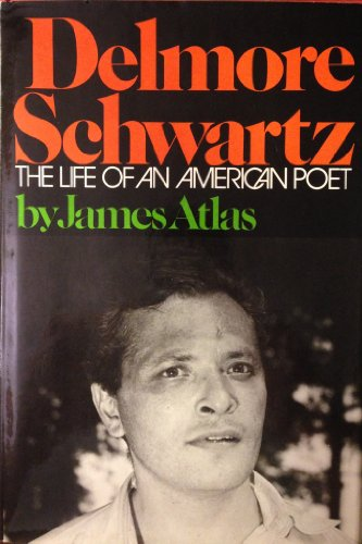 Delmore Schwartz : The Life of an American Poet by Farrar, Straus and Giroux