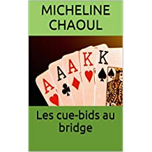 Les cue-bids au bridge (French Edition)