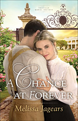 A Chance at Forever (Teaville Moral Society Book #3) by [Jagears, Melissa]