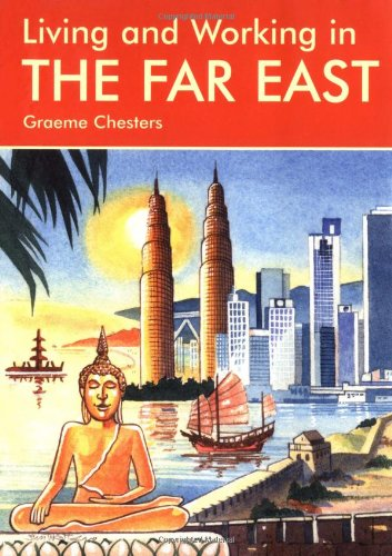 Living & Working in the Far East: A Survival Handbook (Living and Working)