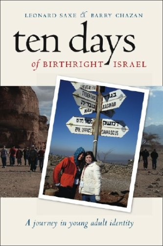 Ten Days of Birthright Israel: A Journey in Young Adult Identity (Brandeis Series in American Jewish History, Culture, a