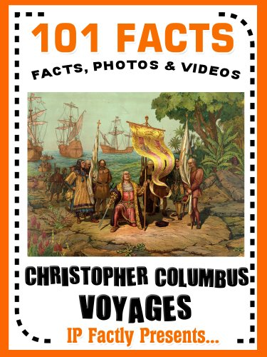 101 Facts... Christopher Columbus Voyages! (101 History Facts for Kids Book 7)