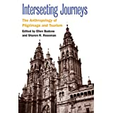 Intersecting Journeys: The Anthropology of Pilgrimage and Tourism