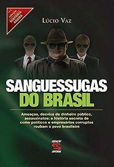 Sanguessugas do Brasil (História Agora) por [Vaz, Lúcio]