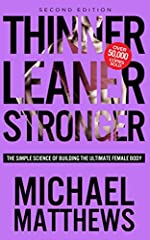 Thinner Leaner Stronger: The Simple Science of Building the Ultimate Female Body (The Muscle for Life Series Book 2)