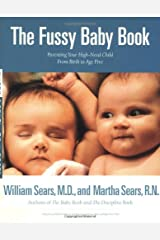 The Fussy Baby Book: Parenting Your High-Need Child From Birth to Age Five Paperback