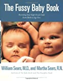 img - for The Fussy Baby Book: Parenting Your High-Need Child From Birth to Age Five book / textbook / text book