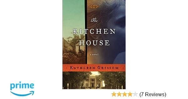 The Kitchen House: A Novel: Kathleen Grissom: Amazon.com.au ...