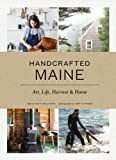 img - for Handcrafted Maine: Art, Life, Harvest & Home book / textbook / text book