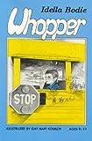 Whopper!, Idella Bodie, 0878440860