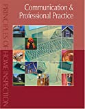 Principles of Home Inspection : Communication and Professional Practice, Dunlop, Carson, 0793179335