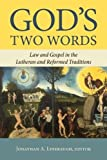 #9: God's Two Words: Law and Gospel in Lutheran and Reformed Traditions