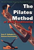 The Pilates Method of Body Conditioning: Introduction to the Core Exercises