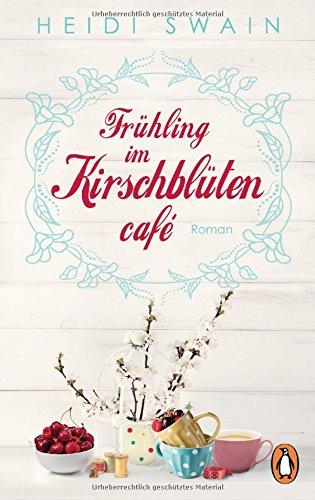 Frühling im Kirschblütencafé: Roman (Die Kirschblüten-Reihe, Band 1)