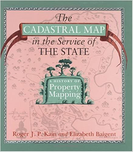 The Cadastral Map in the Service of the State: History of Property Mapping