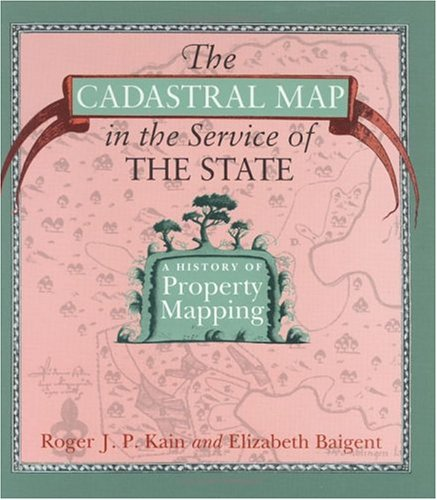 The Cadastral Map in the Service of the State: A History of Property Mapping