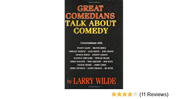 Great Comedians Talk About Comedy: Larry Wilde