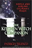 Kitchen Witch Companion, Patricia Telesco, 080652670X
