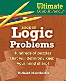 Ultimate Grab A Pencil Book of Logic Problems