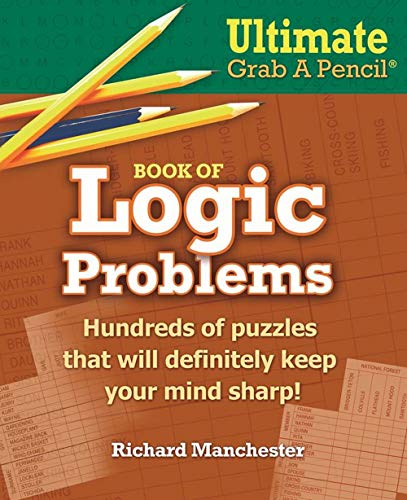 Ultimate Grab A Pencil Book of Logic Problems]()