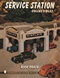 Service Station Collectibles, Rick Pease, 0887409342
