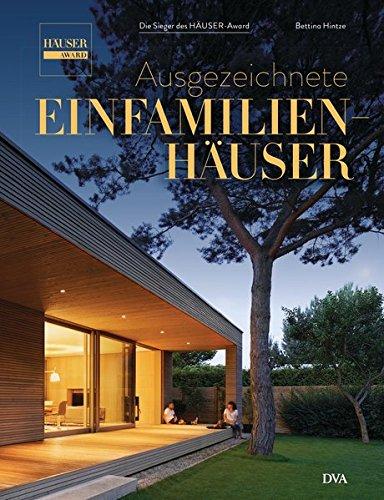 Die besten Bücher für Architekten: Ausgezeichnete Einfamilienhäuser: Die Sieger des HÄUSER-Award