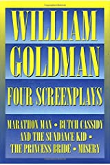 William Goldman - Four Screenplays: With Essays (Applause Books) Kindle Edition