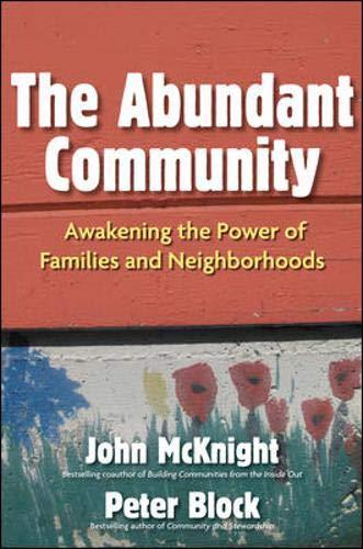 The Abundant Community: Awakening the Power of Families and Neighborhoods John McKnight