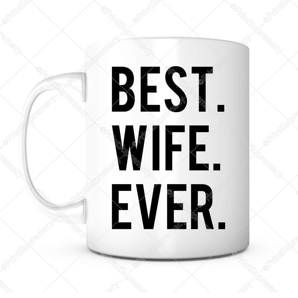 Best Wife Ever-11 oz Lead Free Ceramic Coffee Mug Tea Cup White Green Eco-Friendly-Valentines Day, Wedding, Anniversary, Birthday Gift Mug Christmas Gift for Wife/Women//Her Unique Personalized Print Supremacy
